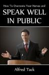 Speak Well in Public - Alfred Tack
