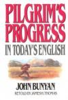 Pilgrim's Progress in Today's English - James R. Thomas, John Bunyan