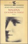 Malena, un nome da tango - Almudena Grandes, Ilide Carmignani