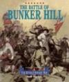 The Battle of Bunker Hill (Triangle Histories Of The Revolutionary War: Battles) - Scott Ingram