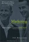 Marketing Your Dreams: Business and Life Lessons from Bill Veeck, Baseball's Promotional Genius - Pat Williams