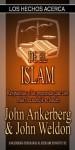 Los Hechos Acerca Del Islam (Los Hechos Acerca (Facts On)) - John Ankerberg, John Weldon