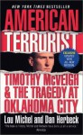 American Terrorist: Timothy McVeigh & the Tragedy at Oklahoma City (Mass Market) - Lou Michel, Dan Herbeck
