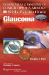 Color Atlas and Synopsis of Clinical Ophthalmology -- Wills Eye Institute -- Glaucoma (Wills Eye Institute Atlas Series) - Douglas J. Rhee