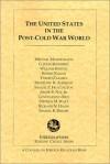 The United States In The Post Cold War World - Michael Mandelbaum, G. John Ikenberry, William Kristol