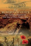 The Burden Of Guilt: How Germany Shattered The Last Days Of Peace, Summer 1914 - Daniel Allen Butler