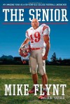 The Senior: My Amazing Year as a 59-Year-Old College Football Linebacker - Mike Flynt, LeBron James, Don Yaeger