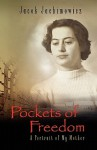 Pockets of Freedom - A Portrait of My Mother - Jacek Jachimowicz