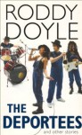 The Deportees: And Other Stories - Roddy Doyle