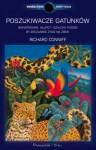 Poszukiwacze gatunków. Bohaterowie, głupcy i szalony pościg, by zrozumieć życie na Ziemi - Richard Conniff