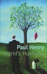Ingrid's Husband - Paul Henry