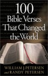 100 Bible Verses That Changed the World - William J. Petersen, Randy Petersen