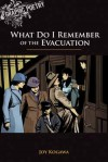 What Do I Remember of the Evacuation - Joy Kogawa, Tyler Jenkins