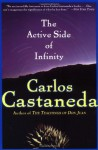 The Active Side of Infinity - Carlos Castaneda