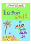 Nim's Island: Excellent Stuff to Make, Cook, Read, Do - Wendy Orr