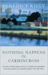 Nothing Happens in Carmincross - Benedict Kiely