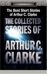 The Best Short Stories of Arthur C. Clarke: The Collected Stories of Arthur C. Clarke - Arthur C. Clarke, Maxwell Caulfield, Emily Woof