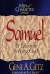 Men of Character: Samuel: A Lifetime Serving God - Gene A. Getz