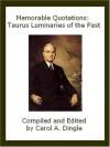 Memorable Quotations: Taurus Luminaries of the Past - Carol A. Dingle
