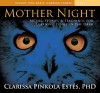 Mother Night: Myths, Stories, And Teachings For Learning To See In The Dark - Clarissa Pinkola Estés