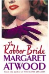 The Robber Bride: Includes 'I Dream of Zenia with the Bright Red Teeth' - Margaret Atwood
