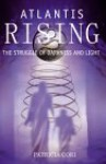 Atlantis Rising: The Struggle of Darkness and Light (Sirian Revelations Trilogy, #2) - Patricia Cori