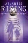 Atlantis Rising: The Struggle of Darkness and Light (Sirian Revelations Trilogy, #2) - Patricia Cori