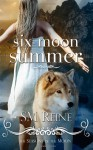 Six Moon Summer - S.M. Reine