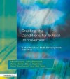 Creating the Conditions for School Improvement: A Handbook of Staff Development Activities - Mel Ainscow, John Beresford, Alma Harris