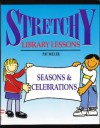 Stretchy Library Lessons: Seasonal Activities - Pat Miller