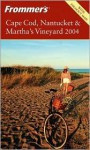 Frommer's Cape Cod, Nantucket & Martha's Vineyard 2004 - Laura M. Reckford