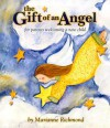The Gift of an Angel: For Parents Welcoming a New Child - Marianne Richmond