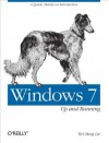 Windows 7: Up and Running: A Quick, Hands-On Introduction - Wei-Meng Lee
