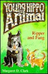 Ripper and Fang (Young Hippo Animal) - Margaret Clark, Ann James