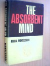 The Absorbent Mind - Maria Montessori