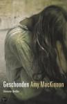 Geschonden (paperback) - Amy MacKinnon, Mariëtte van Gelder