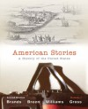 American Stories: A History Of The United States, Volume 1 (2nd Edition) - Ariela Julie Gross, T.H. Breen, R. Hal Williams, Ariela J. Gross