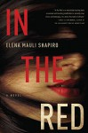 In the Red: A Novel - Elena Mauli Shapiro