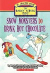 Snow Monsters Do Drink Hot Chocolate - Marcia Thornton Jones, Debbie Dadey, Joëlle Dreidemy