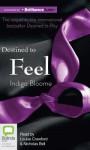 Destined to Feel - Indigo Bloome, Louise Crawford