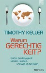 Warum Gerechtigkeit?: Gottes Großzügigkeit, soziales Handeln und was ich tun kann (German Edition) - Timothy Keller, Getty Images, Shutterstock, Friedemann Lux