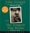 The Longest Trip Home Low Price CD - John Grogan