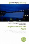 Larryboy and the Bad Apple - Frederic P. Miller, Agnes F. Vandome, John McBrewster