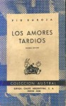 Los amores tardíos - Pío Baroja