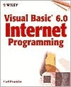 Visual Basic 6.0 Internet Programming [With Includes Plug-In Visual Basic Components, Browsers] - Carl Franklin