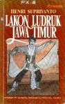 Lakon Ludruk Jawa Timur - Henri Supriyanto