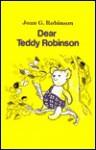 Dear Teddy Robinson - Joan G. Robinson