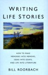 Writing Life Stories - Bill Roorbach