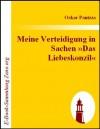 Meine Verteidigung in Sachen »Das Liebeskonzil« (German Edition) - Oskar Panizza