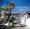 Modernist Paradise: Niemeyer House, Boyd Collection - Michael Webb, Tim Street-Porter